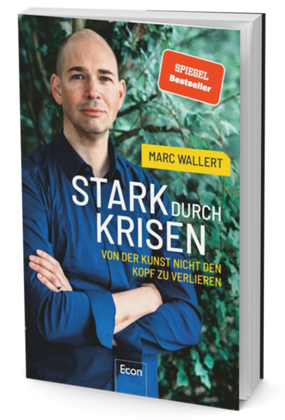 """Das Buch """"Stark durch Krisen"""" von Marc Wallert"""